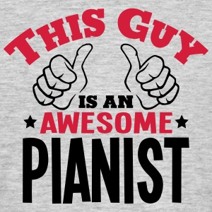 this guy is an awesome pianist 2col - Men's T-Shirt