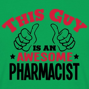 this guy is an awesome pharmacist 2col - Men's T-Shirt