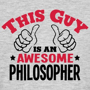 this guy is an awesome philosopher 2col - Men's T-Shirt
