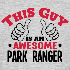this guy is an awesome park ranger 2col - Men's T-Shirt