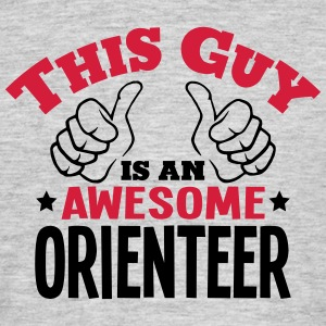this guy is an awesome orienteer 2col - Men's T-Shirt