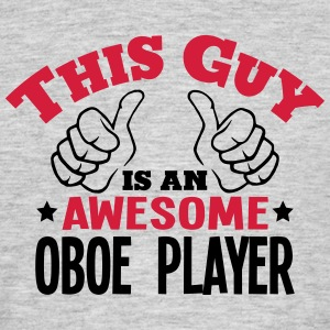 this guy is an awesome oboe player 2col - Men's T-Shirt
