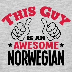 this guy is an awesome norwegian 2col - Men's T-Shirt
