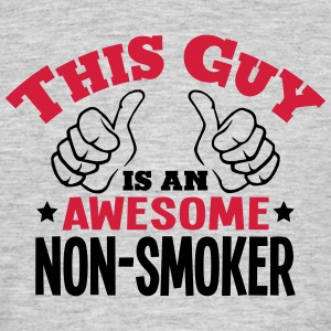 this guy is an awesome nonsmoker 2col - Men's T-Shirt