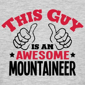 this guy is an awesome mountaineer 2col - Men's T-Shirt