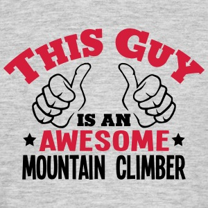 this guy is an awesome mountain climber  - Men's T-Shirt