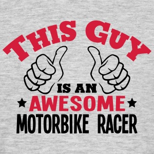 this guy is an awesome motorbike racer 2 - Men's T-Shirt