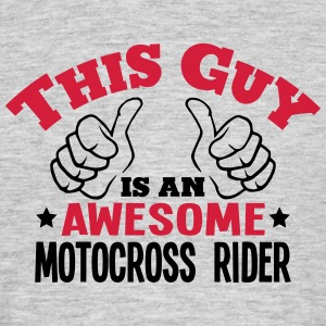 this guy is an awesome motocross rider 2 - Men's T-Shirt