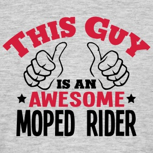 this guy is an awesome moped rider 2col - Men's T-Shirt