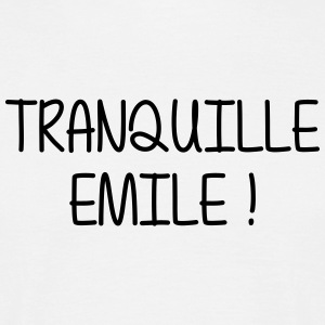 Tranquille Emile ! Humour Cool Fun Drôle Vacances Tee shirts - T-shirt Homme