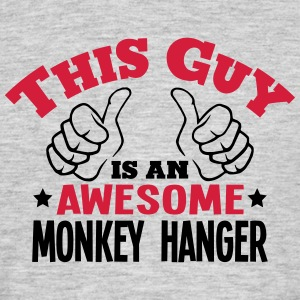 this guy is an awesome monkey hanger 2co - Men's T-Shirt