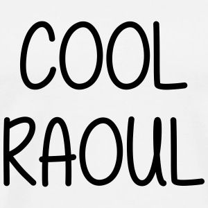 Cool Raoul - Humour Cool Fun Drôle Vacances Tee shirts - T-shirt Premium Homme