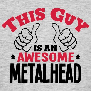 this guy is an awesome metalhead 2col - Men's T-Shirt