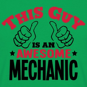 this guy is an awesome mechanic 2col - Men's T-Shirt