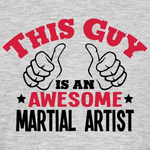 this guy is an awesome martial artist 2c - Men's T-Shirt