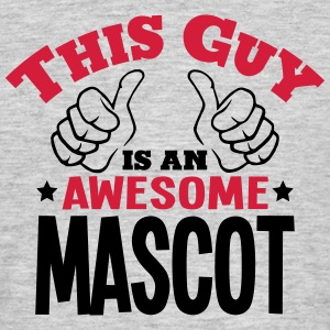 this guy is an awesome mascot 2col - Men's T-Shirt