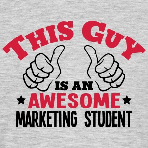 this guy is an awesome marketing student - Men's T-Shirt