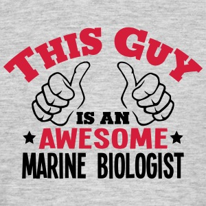 this guy is an awesome marine biologist  - Men's T-Shirt