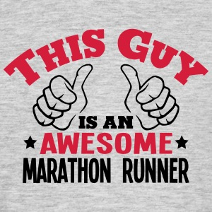 this guy is an awesome marathon runner 2 - Men's T-Shirt