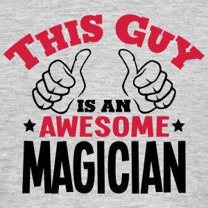 this guy is an awesome magician 2col - Men's T-Shirt