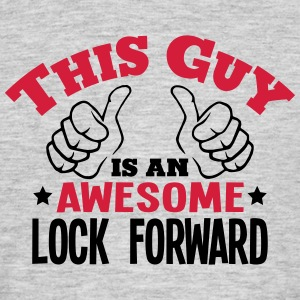 this guy is an awesome lock forward 2col - Men's T-Shirt