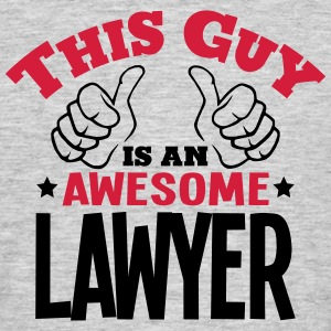 this guy is an awesome lawyer 2col - Men's T-Shirt