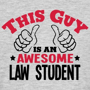 this guy is an awesome law student 2col - Men's T-Shirt