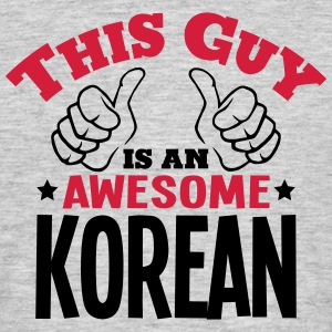 this guy is an awesome korean 2col - Men's T-Shirt