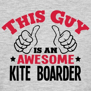 this guy is an awesome kite boarder 2col - Men's T-Shirt