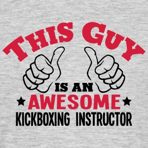 this guy is an awesome kickboxing instru - Men's T-Shirt