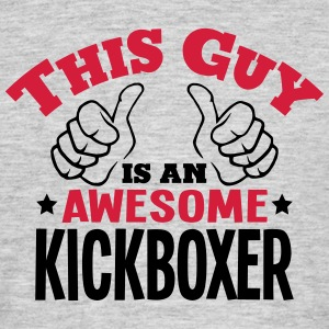 this guy is an awesome kickboxer 2col - Men's T-Shirt