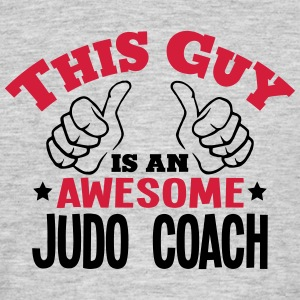 this guy is an awesome judo coach 2col - Men's T-Shirt