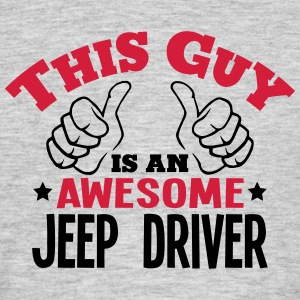 this guy is an awesome jeep driver 2col - Men's T-Shirt