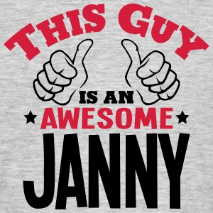 this guy is an awesome janny 2col - Men's T-Shirt