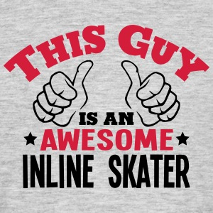 this guy is an awesome inline skater 2co - Men's T-Shirt