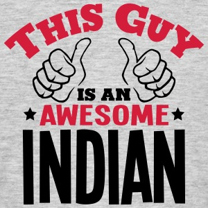 this guy is an awesome indian 2col - Men's T-Shirt
