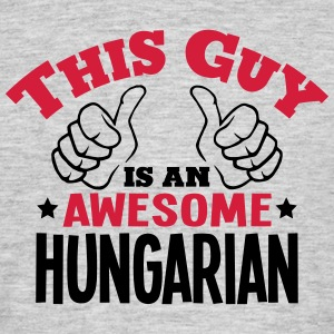 this guy is an awesome hungarian 2col - Men's T-Shirt