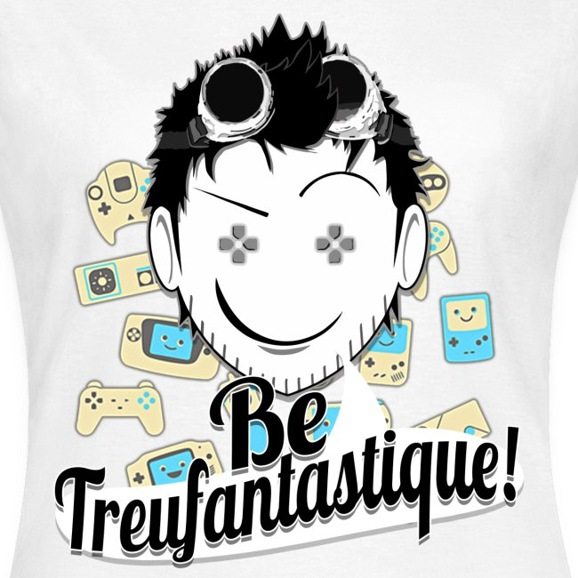 Be Treufantastique!© - Noob ♥ ⇨ ♀