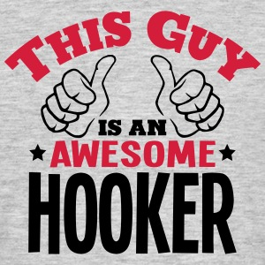 this guy is an awesome hooker 2col - Men's T-Shirt