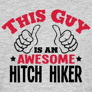 this guy is an awesome hitch hiker 2col - Men's T-Shirt