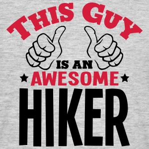 this guy is an awesome hiker 2col - Men's T-Shirt