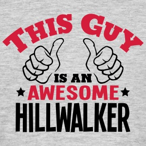 this guy is an awesome hillwalker 2col - Men's T-Shirt