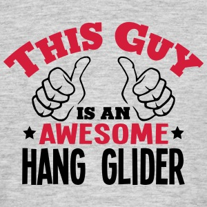 this guy is an awesome hang glider 2col - Men's T-Shirt