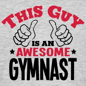 this guy is an awesome gymnast 2col - Men's T-Shirt