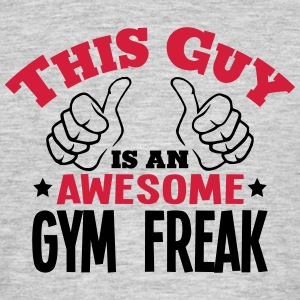 this guy is an awesome gym freak 2col - Men's T-Shirt