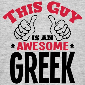 this guy is an awesome greek 2col - Men's T-Shirt