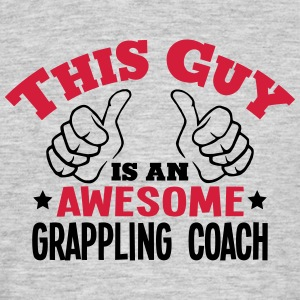 this guy is an awesome grappling coach 2 - Men's T-Shirt