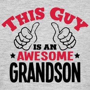 this guy is an awesome grandson 2col - Men's T-Shirt