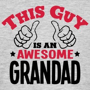 this guy is an awesome grandad 2col - Men's T-Shirt