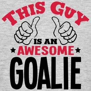 this guy is an awesome goalie 2col - Men's T-Shirt